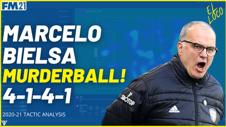 Marcelo Bielsa Murderball FM21 Tactic – Tactical Analysis (2020-21)