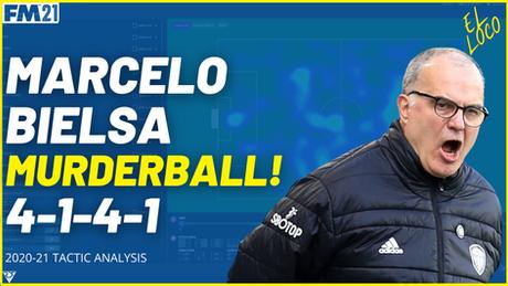 Marcelo Bielsa Murderball FM21 Tactic – Tactical Analysis (2020-21)