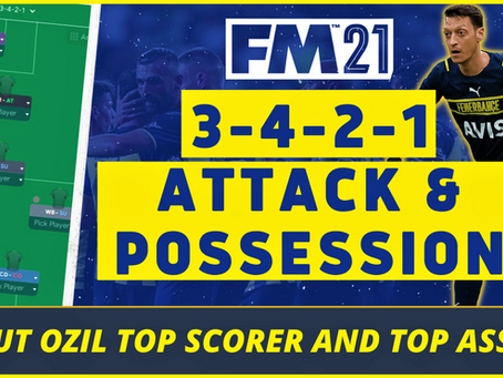 VIDEO: A Perfect 3-4-2-1   Getting The BEST from Ozil & Fenerbache Analysis   Best FM21 Tactics