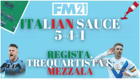 FM21 Tactic: Italian Sauce! 5-4-1 Diamond! Regista, Treq & Mezzala