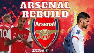 ARSENAL REBUILD on Football Manager 2021