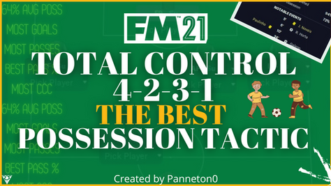 Total Control - The BEST Possession FM 21 Tactic