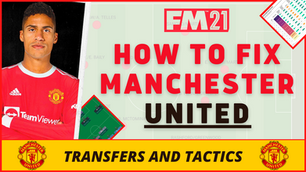 VIDEO: Who Should Man Utd Buy? Man Utd Analysis and FM21 tactic