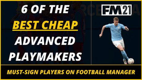 VIDEO: BEST CHEAP FM21 PLAYMAKERS