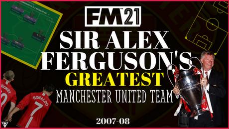 Sir Alex Ferguson's Greatest Manchester United Team - 2007/08 Tactic