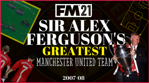 Sir Alex Ferguson's Greatest Manchester United Team - 2007/08 Tactic