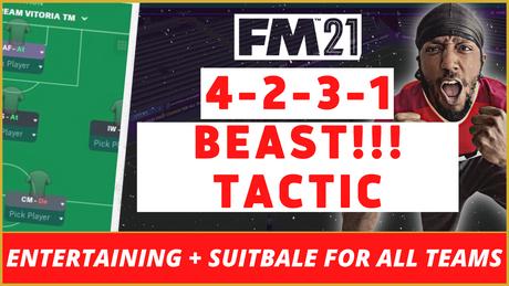 VIDEO: BEAST 4-2-3-1 Tactic - Amazing Results & FM21 Masterclass
