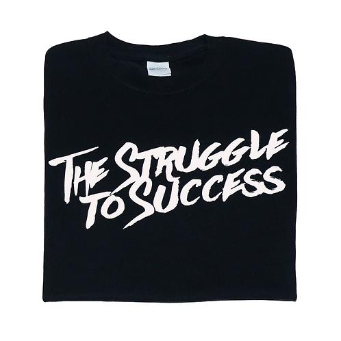 The Struggle To Success T-shirt