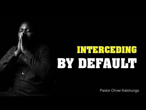 Interceding by Default