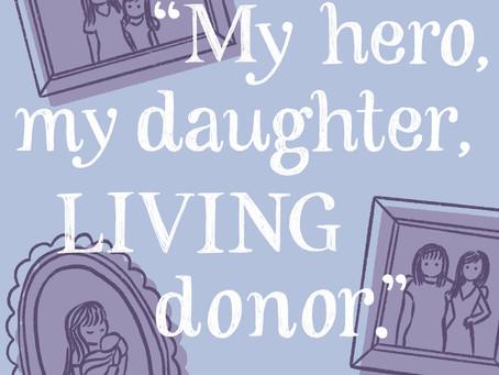 "September: ""My hero, my daughter, LIVING donor."""