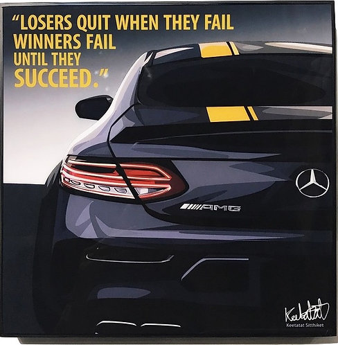 Mercedes Benz AMG - Losers quit when they fail winners fail until they succeed.