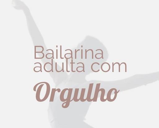 Bailarina adulta com orgulho