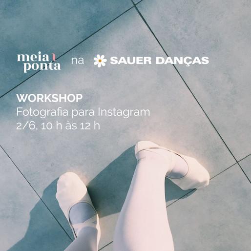 WORKSHOP meia ponta: Fotografia para Instagram
