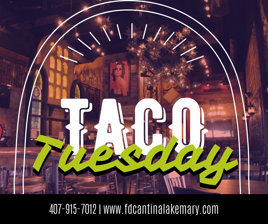 Taco Tuesday F&D Cantina