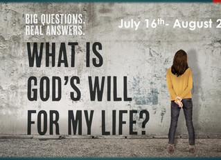 BIG QUESTIONS, REAL ANSWERS: WHAT IS GOD'S WILL FOR MY LIFE?
