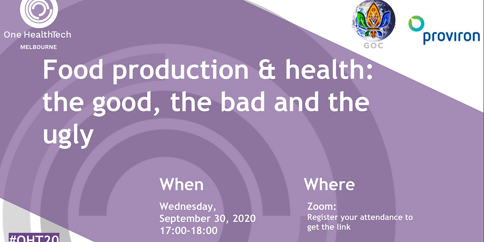 Food production & health: the good, the bad and the ugly (Melbourne)
