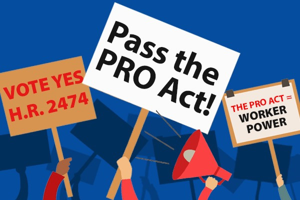 The PRO Act: An Opportunity to Recommit to U.S. Workers