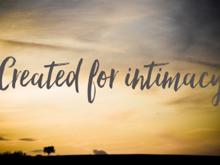 You Were Created for Intimacy