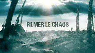 FILMER LE CHAOS