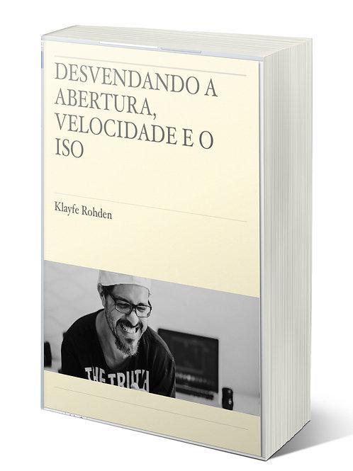 E-book DESVENDANDO A ABERTURA A VELOCIDADE E O ISO