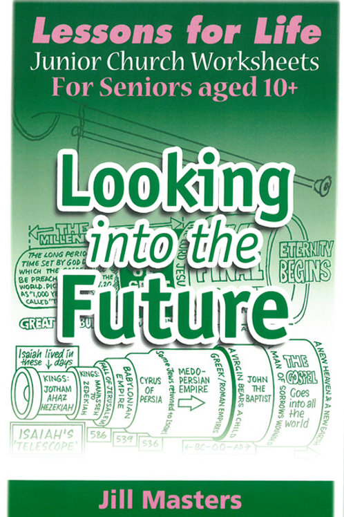 LOOKING INTO THE FUTURE: AGES 10 +