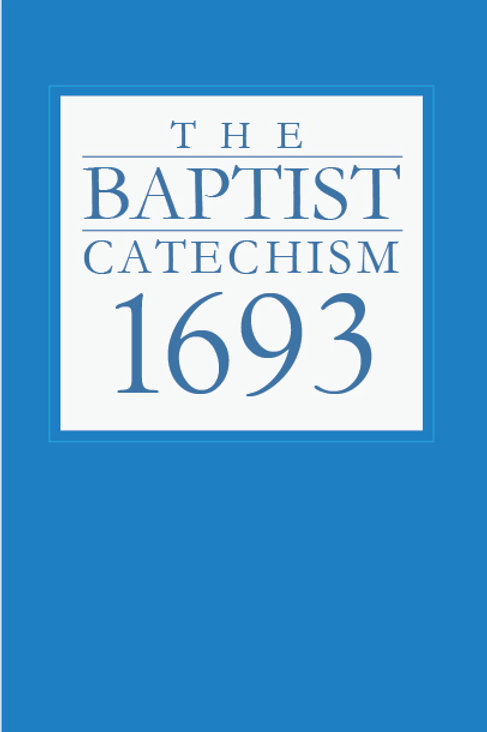 1693 Baptist Catechism