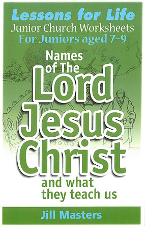 NAMES OF THE LORD JESUS CHRIST: AGES 7-9