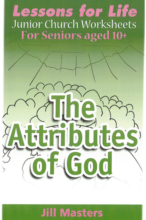 The Attributes of God: AGES 10+