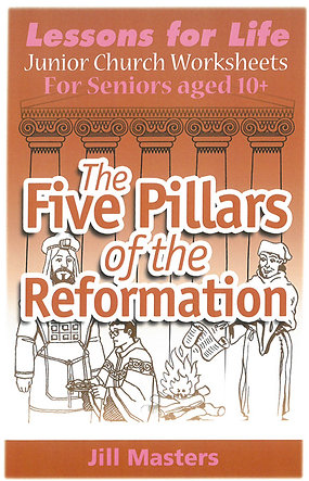 FIVE PILLARS OF THE REFORMATION: AGES 10 +