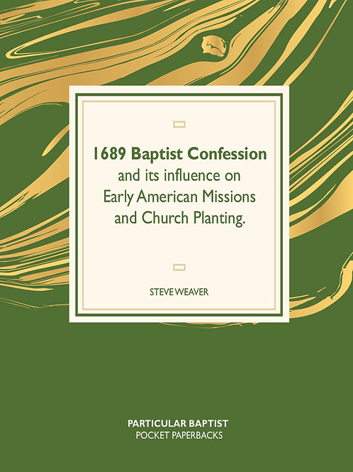 Steve Weaver - 1689 Baptist Confession and Early American Missions