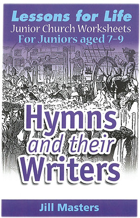 HYMNS & THEIR WRITERS: AGES 7-9