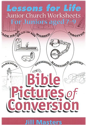 BIBLE PICTURES of CONVERSION: AGES 7-9