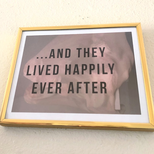 """And They Lived Happily Ever After 8x10"""""""