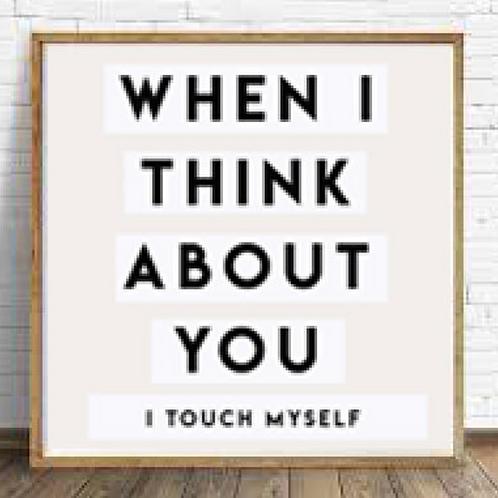 When I Think About You, I Touch Myself High Resolution Digital Download