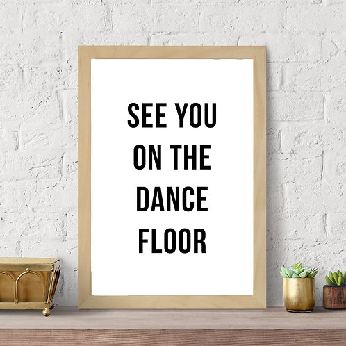See You on the Dance Floor High Resolution Digital Download