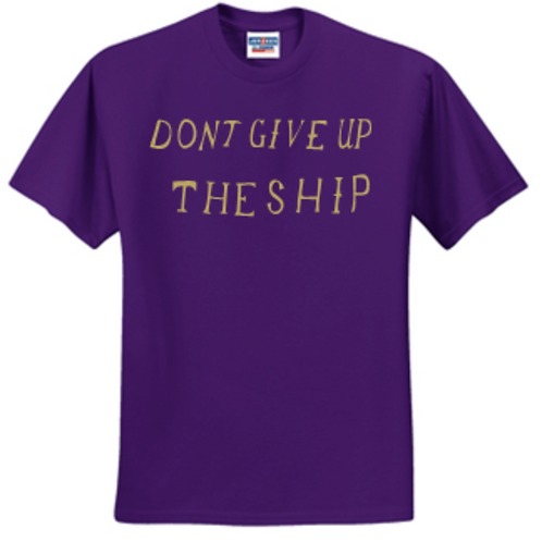Don't Give Up The Ship Basic Unisex or Youth Sailor Gold Logo