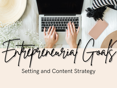 Entrepreneur Goal Setting and Content Strategy