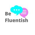 Be Fluentish(1).png