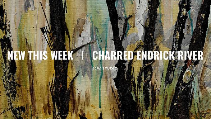 CHARRED ENDRICK RIVER  WEBSITE SLIDE.jpg