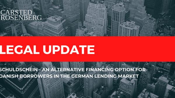 Schuldschein - An Alternative Financing Option for Danish Borrowers in the German Lending Market