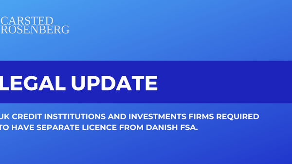 UK Credit Institutions and Investment Firms Required to Obtain Licence from Danish FSA