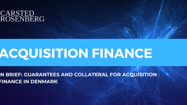 Acquisition Finance in Denmark: Guarantees and Collateral