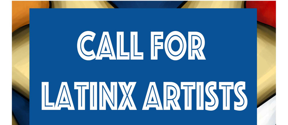 Call for Latinx Artists