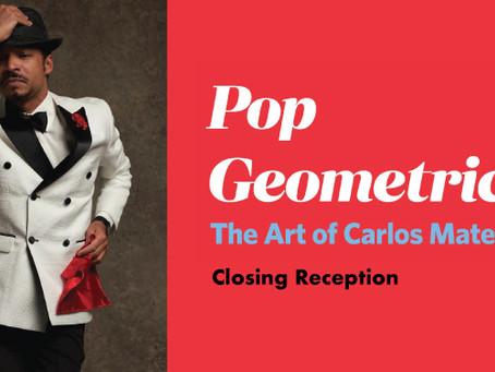 Pop Geometric Closing Reception