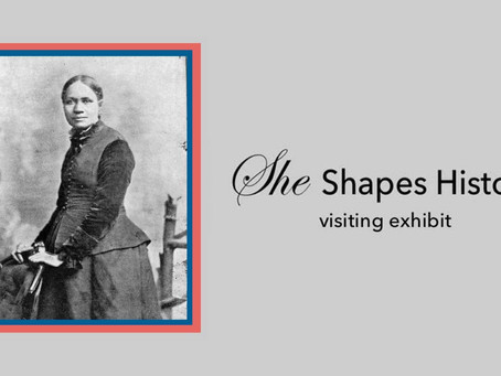 She Shapes History, visiting exhibit