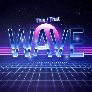 This/That WAVE - Synthwave playlist