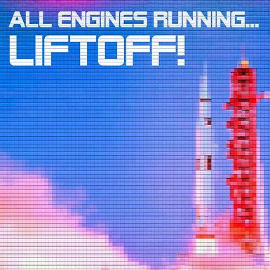 All engines running...LIFTOFF!