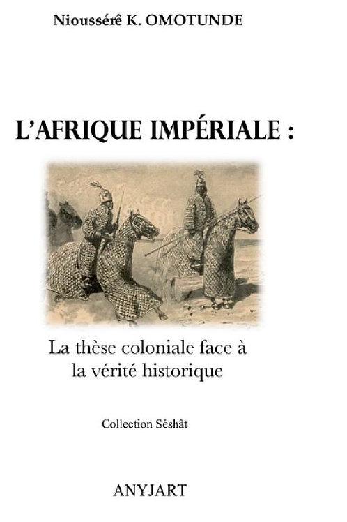 L'Afrique impériale : la thèse coloniale