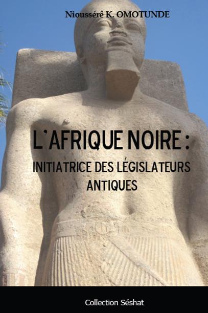 L'Afrique noire : Initiatrice des législateurs