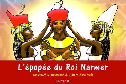 L'épopée du Roi Narmer